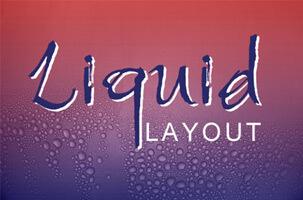 liquid-website-layout Liquid Website Layout - Is it a Good Idea?