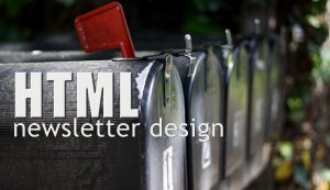 html-newsletter-design-300x173 HTML Newsletter Design Services