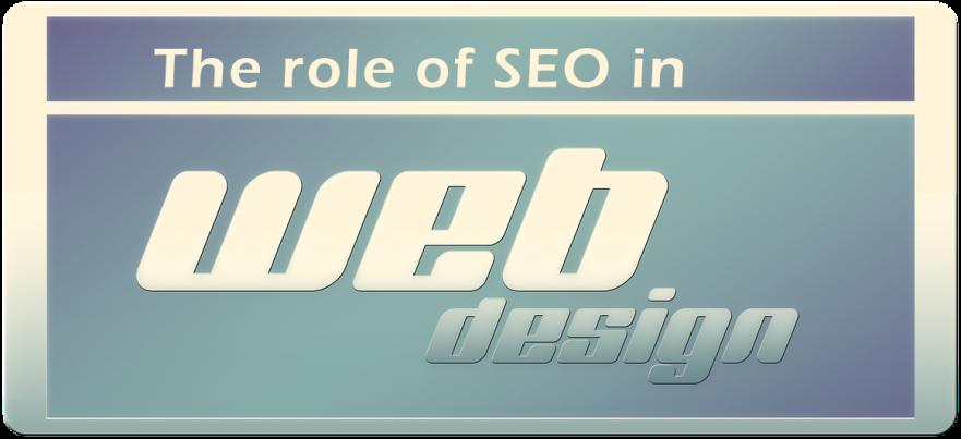Role of SEO in Web Design